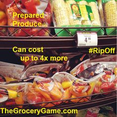 Produce #RipOff 101: Prepared produce for 2 reasons 1. Can cost 4x more 2. #DIY is fresher and tastes better www.TheGroceryGame.com