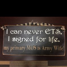 I sure did sign for life! Now just to understand that new MOS is Army wife Military Quotes, Military Love, Military Spouse, Military Retirement, Military Families, Army Crafts, Military Crafts, Army Gears, Army Family