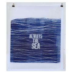 Always The Sea  £55  Wood Cut and Letterpress Handprinted on Japanese paper by Alex Booker available at Supermarket Sarah