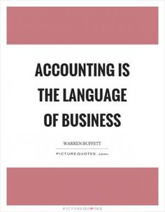 Quotes About Accounting Is The Language | Accounting Is The Language Quotes & Sayings | PictureQuotes.com