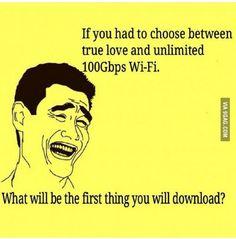 Wi-Fi is love Wi-Fi is life