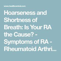 Remedies Arthritis Hoarseness and Shortness of Breath: Is Your RA the Cause? - Symptoms of RA - Rheumatoid Arthritis Arthritis Diet, Rheumatoid Arthritis Treatment, Knee Arthritis, Arthritis Pain Relief, Arthritis Remedies, Shortness Of Breath Causes, Ra Symptoms, Breathe, Autoimmune Disease
