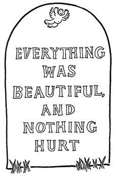 everything-was-beautiful-and-nothing-hurt Kurt Vonnegut: Slaughterhouse-Five