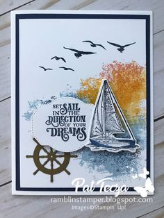 Ramblin' Stamper: Set Sail in the Direction of Your Dreams Nautical Cards, Nautical Theme, Beach Cards, Stampin Up Christmas, Christmas Baby, Fathers Day Cards, Set Sail, Graduation Cards, Stampin Up Cards
