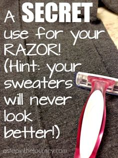 Make every piece of fabric in your closet look brand new with this Secret Tip involving your RAZOR! Genius!
