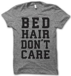 bed hair dont care