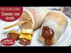 Paleta Mexicana com Copos Descartáveis (Banana com Nutella) | Cozinha do...