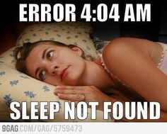 Error 4:04 AM Sleep not found. SO many times...