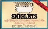 sniglet: <i>Sniglets (Snig'lit: Any Word That Doesn't Appear in the Dictionary, But Should)</i> by Rich Hall & Friends (Collier Books, 1984)