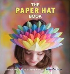 The Paper Hat Book | Flickr - Photo Sharing!