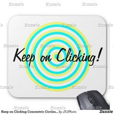 Shop Keep on Clicking Concentric Circles Mouse Pad created by JFJPhoto. Keep On, New Employee, Custom Mouse Pads, Marketing Materials, Circles