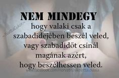 Nem mindegy! Motto Quotes, Motivational Quotes, Funny Quotes, Life Quotes, Inspirational Quotes, Duke T Shirts, Daily Motivation, Famous Quotes, Wallpaper Quotes