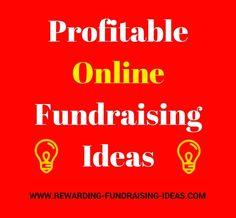 : The Best and Most Profitable Internet Fundraising Idea .: The Best and Most Profitable Internet Fundraising Ideas.