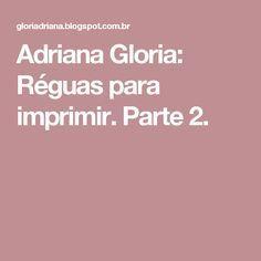 Adriana Gloria: Réguas para imprimir. Parte 2.