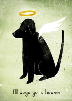 All Dogs Go To Heaven......Re-pinned by StoneArtUSA.com ~ affordable custom pet memorials since 2001