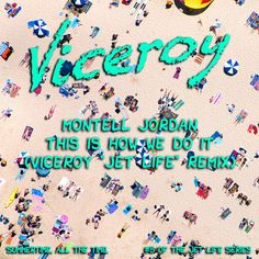 """Montell Jordan - Ths Is How We Do It (Viceroy """"Jet Life"""" Remix)."""