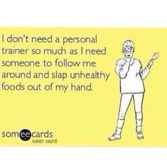 I don't need a personal trainer as such. - Humor me - Ecards Funnies Haha Funny, Hilarious, Funny Stuff, Funny Shit, Funny Humor, Me Quotes, Funny Quotes, 2017 Quotes, Diva Quotes