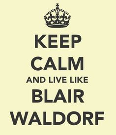Image uploaded by BS. Find images and videos about gossip girl, keep calm and blair waldorf on We Heart It - the app to get lost in what you love. Gossip Girl Blair, Moda Gossip Girl, Gossip Girls, Blair Waldorf, Mantra, Quotes To Live By, Me Quotes, Blair Quotes, Life Motto