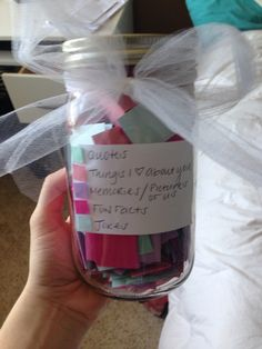 365 jar - handwritten notes for your friend or loved one. The idea is they pick one out every day and hopefully start out their day with a smile. Each color of note is a different category like jokes, fun facts, pictures of us, memories, things I love about you, quotes, etc. If you think this would take too long, make 52 notes so your loved one can choose one every week as opposed to once a day. Have fun!