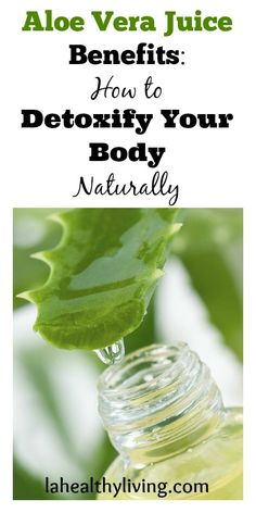 Aloe Vera Juice Benefits: How To Detoxify Your Body Naturally