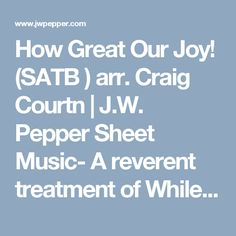 How Great Our Joy! (SATB ) arr. Craig Courtn | J.W. Pepper Sheet Music- A reverent treatment of While By My Sheep
