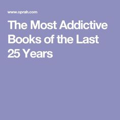 The Most Addictive Books of the Last 25 Years