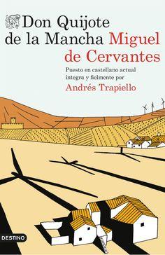 Don Quijote de la Mancha / Miguel de Cervantes ; puesto en castellano actual íntegra y fielmente por Andrés Trapiello ; con un prólogo de Mario Vargas Llosa. Destino, 2015