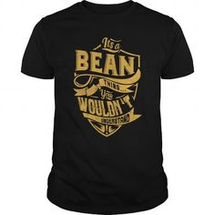 IT'S A BEAN THING. YOU WOULDN'T UNDERSTAND #name #beginB #holiday #gift #ideas #Popular #Everything #Videos #Shop #Animals #pets #Architecture #Art #Cars #motorcycles #Celebrities #DIY #crafts #Design #Education #Entertainment #Food #drink #Gardening #Geek #Hair #beauty #Health #fitness #History #Holidays #events #Home decor #Humor #Illustrations #posters #Kids #parenting #Men #Outdoors #Photography #Products #Quotes #Science #nature #Sports #Tattoos #Technology #Travel #Weddings #Women