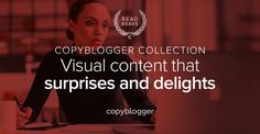 3 Resources to Help You Create Remarkable Visual Content - Copyblogger
