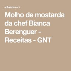 Molho de mostarda da chef Bianca Berenguer - Receitas - GNT