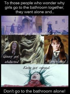 Lessons learned from Harry Potter on why girls go to the bathroom together!