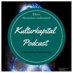 KK012 Menschen verbessern: Tine Nowak unterhält sich im Kulturkapital-Podcast mit Thomas Damberger (Wiss. Mitarbeiter / AB Medienpädagogik, TU Darmstadt).