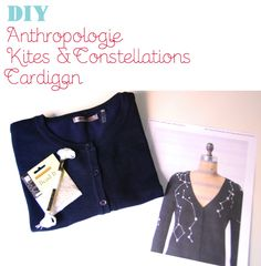 DIY Anthropologie Kites and Constellations Star Cardigan. this i MUST DO! i always wanted this cardigan from anthro!
