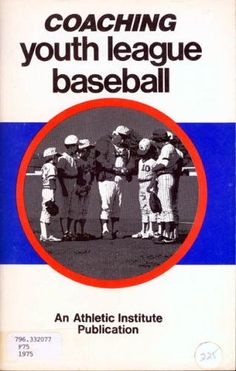 Youth League Baseball: Coaching and Playing (Coaching « LibraryUserGroup.com – The Library of Library User Group