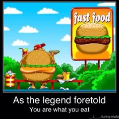 You are what you eat. Lol