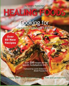 Healing Foods Cook Book - Cooking for Celiacs, Colitis, Crohn's & IBS
