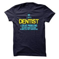 I am a Dentist T Shirt, Hoodie, Sweatshirt