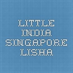 Little India - Singapore - LISHA