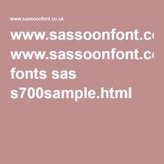 www.sassoonfont.co.uk fonts sas s700sample.html
