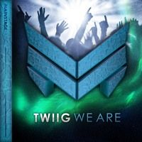 TWIIG - We Are by MainstageMusic on SoundCloud