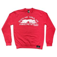 Up And Under Ruck Me Maul Me Make Me Scrum Rugby Sweatshirt