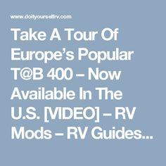Take A Tour Of Europe's Popular T@B 400 – Now Available In The U.S. [VIDEO] – RV Mods – RV Guides – RV Tips   DoItYourselfRV