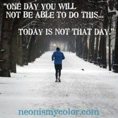 Image result for running quotes today is not that day