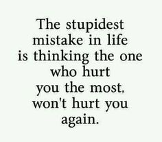 True. Some people do not deserve second or even third chances.