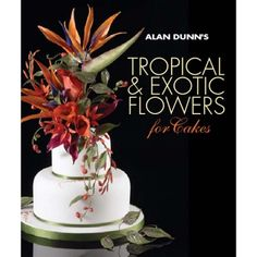 Alan Dunn's Tropical and Exotic Flowers
