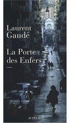 La Porte des Enfers par Laurent Gaude. Not translated in English.