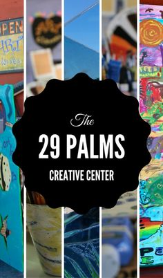29 Palms Creative Center for Those Who Like to Take a Walk on the Arty Side.