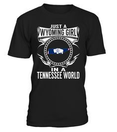 Wyoming Girl in a Tennessee World State T-Shirt #WyomingGirl