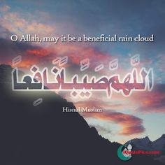 A dua for beneficial rain, narrated by Aisha originally found in Bukhari also listed as a dua in Hisnul Muslim, download this amazing dua in Arabic and with English translation.