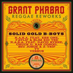 Reggae Reworks Vol.4: Solid Gold B-Boys, by Grant Phabao